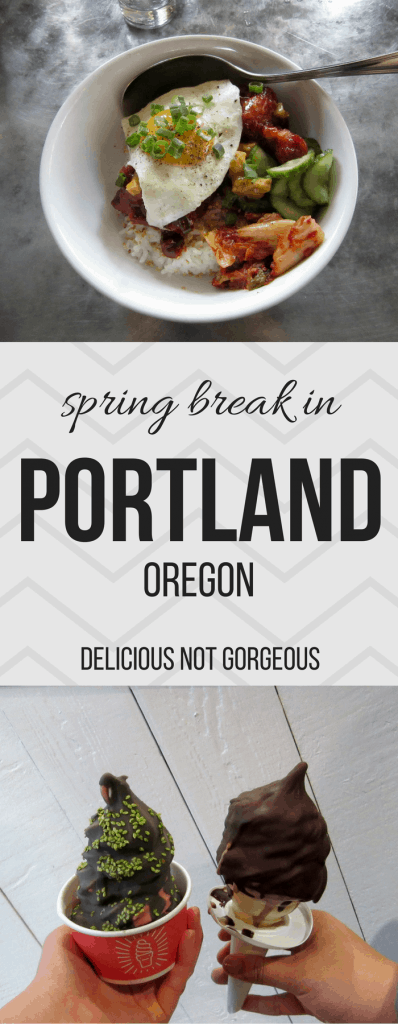 Spring Break 2017: Portland | Delicious Not Gorgeous